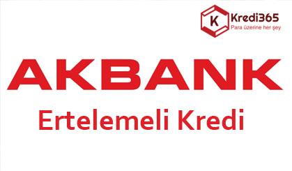 Kredim Akbank 3 ay ertelemeli kredi