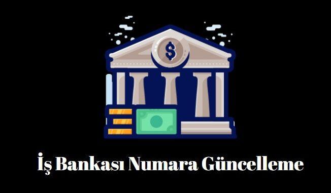 İş bankası numara güncelleme