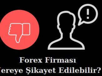 yurtdışı forex firması nereye şikayet edilir