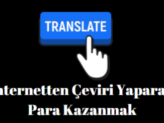 internetten çeviri yaparak para kazanmak