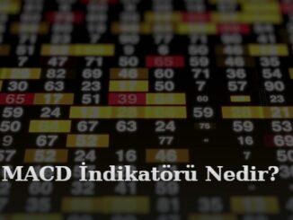 MACD indikatörü nedir nasıl çalışır