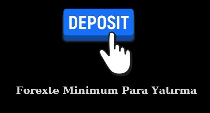 forexte minimum para yatırma