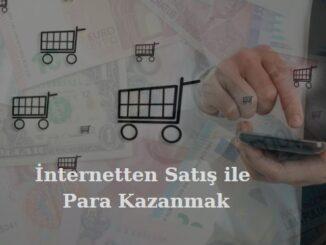 internetten satış ile para kazanmak